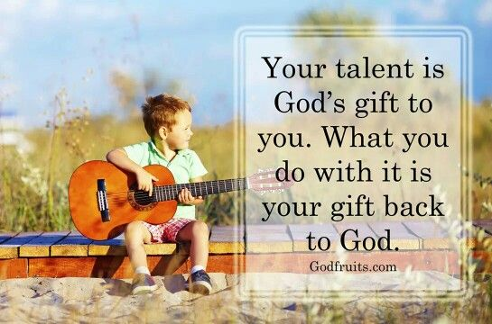 """what my gods givent talent Being taught may these quotes inspire you to recognise the talent you have  within you  """"your talent is god's gift to you what you do  """"talent is god-given."""
