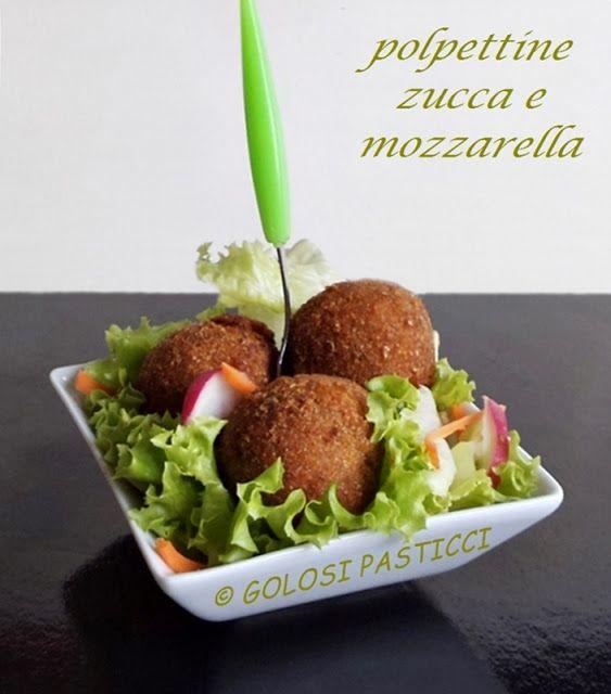 Golosi Pasticci: Polpettine di zucca e mozzarella
