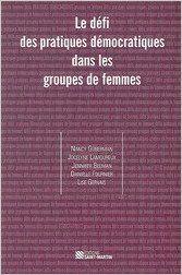 Defi des pratiques démocratiques dans les groupes de femmes: Amazon.ca: Collectif: Books