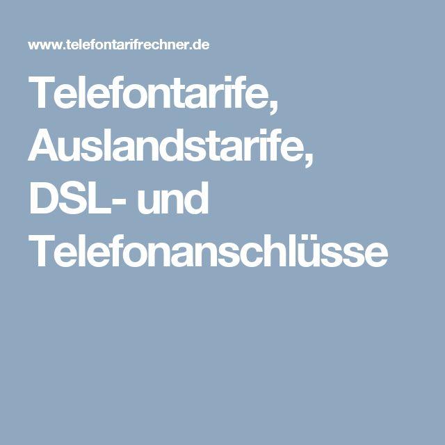 Telefontarife, Auslandstarife, DSL- und Telefonanschlüsse