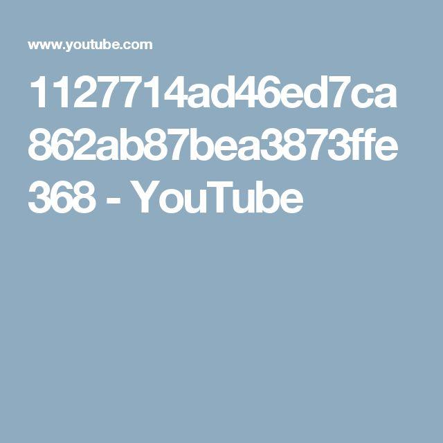 1127714ad46ed7ca862ab87bea3873ffe368 - YouTube