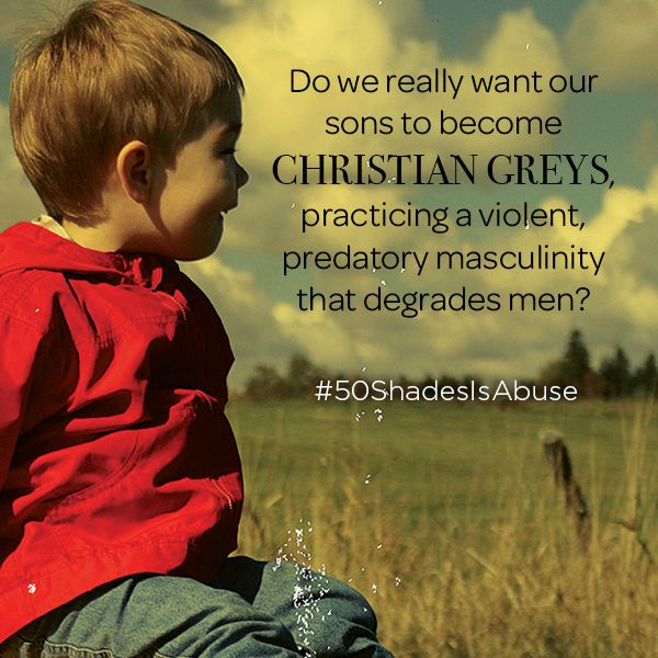 do we really want our sons to be like #christiangrey? #fiftyshadesofgrey  #fiftyshadesisabuse #50DollarsNot50Shades
