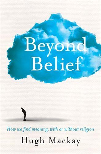 Beyond Belief - Hugh Mackay