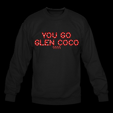 """You Go Glen Coco' Crewneck Sweatshirt from Mean Girls.
