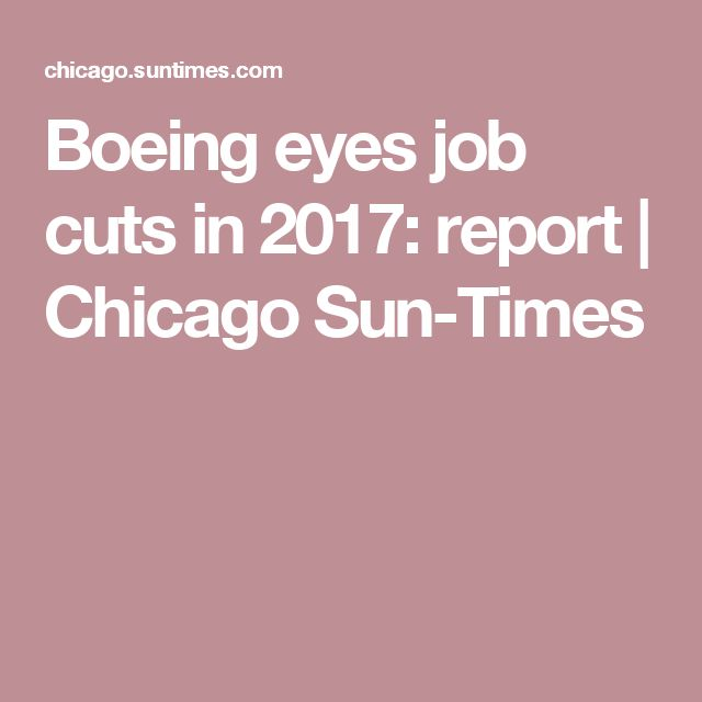 Boeing eyes job cuts in 2017: report | Chicago Sun-Times