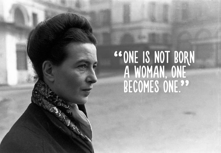 ~Simone De Beauvoir