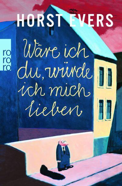 Rezension zu 'Wäre ich du, würde ich mich lieben' von Horst Evers
