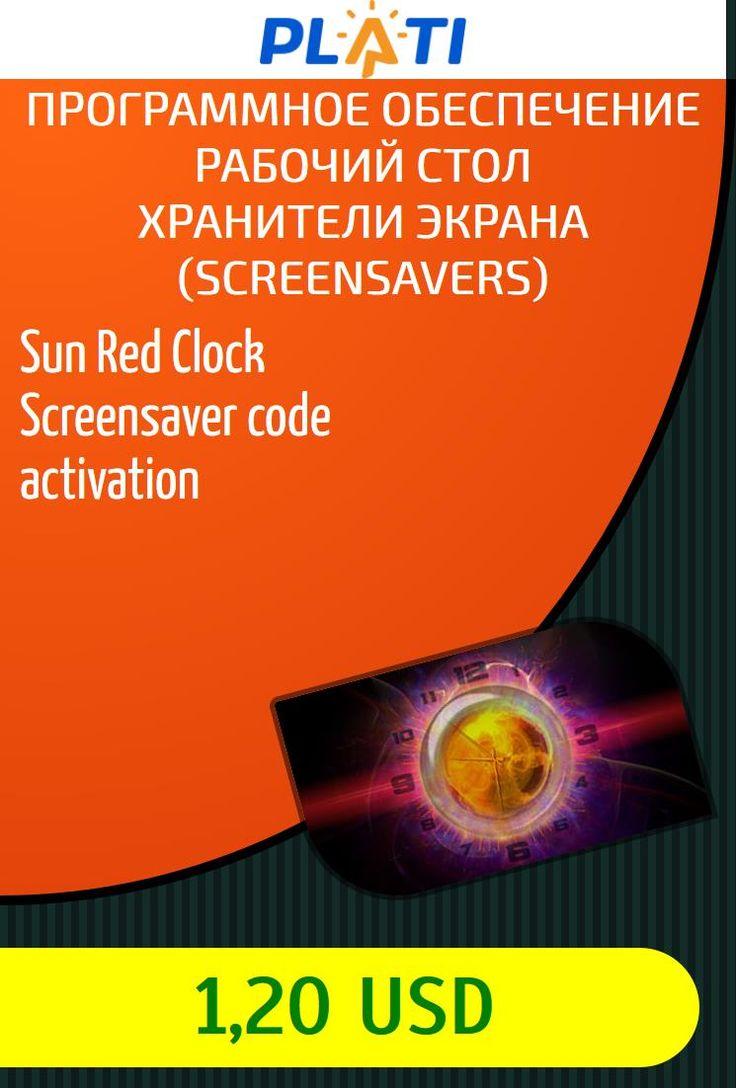 Sun Red Clock Screensaver code activation Программное обеспечение Рабочий стол Хранители экрана (Screensavers)