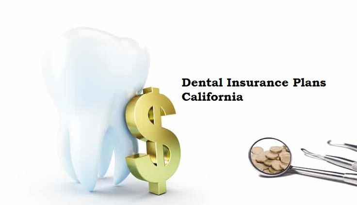 Best Dental Insurance Plans California Service And Review
