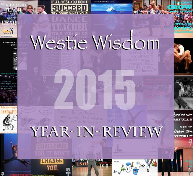 The complete 2015 Westie Wisdom collection!  Westie Wisdom Wednesdays was originally intended to populate the newly introduced WCS Rising Star Support Network on Facebook, which was created to propagate, support, and motivate the Rising Star movement.
