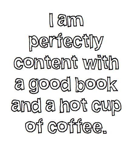 most the time!Hot Teas, Life, Quotes, Cups Of Coffe, Sweets Teas, True, Hot Chocolates, Cup Of Coffee, Good Books