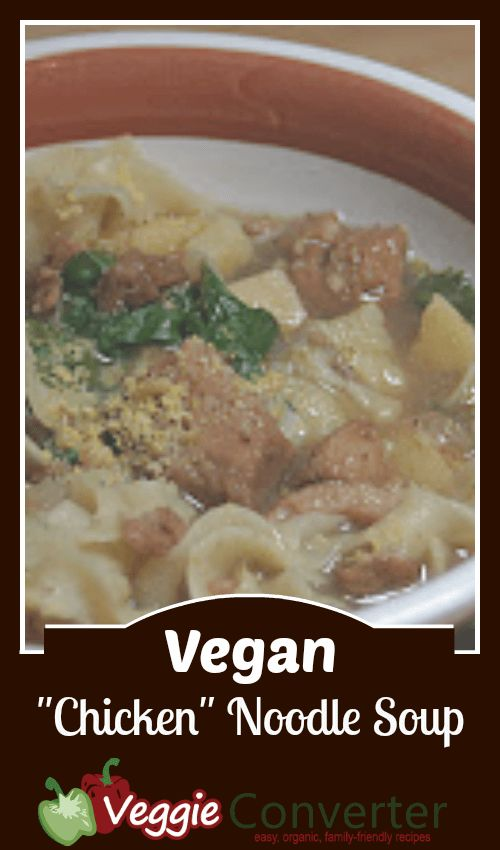 Vegan Chicken Noodle Soup | Chicken Noodle Soups, Chicken Noodles ...