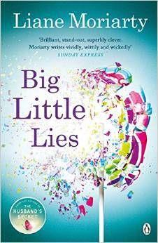 Big Little Lies de Liane Moriarty, autoarea bestseller-ului The Husband's secret (Secretul Sotului). O noua poveste despre secrete, intrigi si scandaluri. Ce se intampla atunci cand se afla adevarul?
