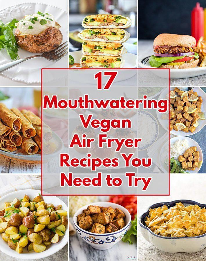 17 Mouthwatering Vegan Air Fryer Recipes You Must Make Airfryer Veganairfryer Veganreci Air Fryer Recipes Breakfast Air Fryer Recipes Easy Air Fryer Recipes