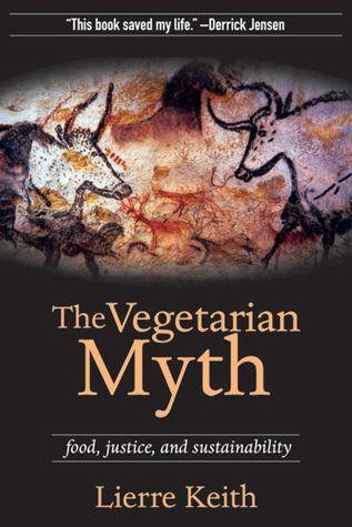 Je vegetaríanstvo prospešné? Lierre Keith rozoberá všetky možné aspekty cez zdravie, etiku, ekonomiku, ...