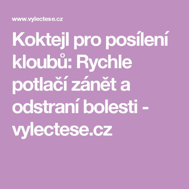 Koktejl pro posílení kloubů: Rychle potlačí zánět a odstraní bolesti - vylectese.cz