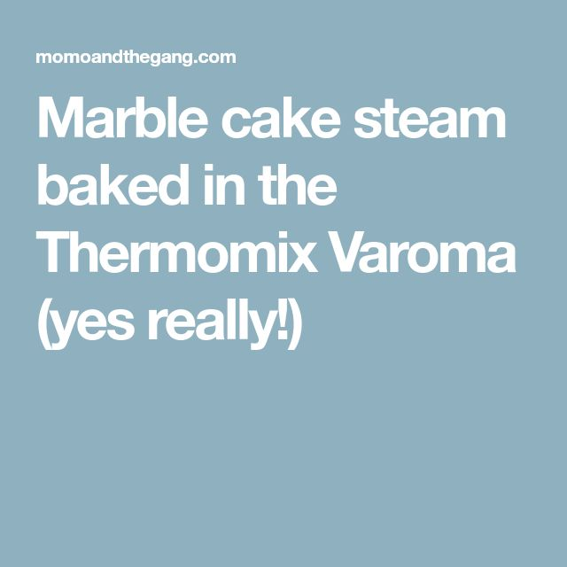 Marble cake steam baked in the Thermomix Varoma (yes really!)