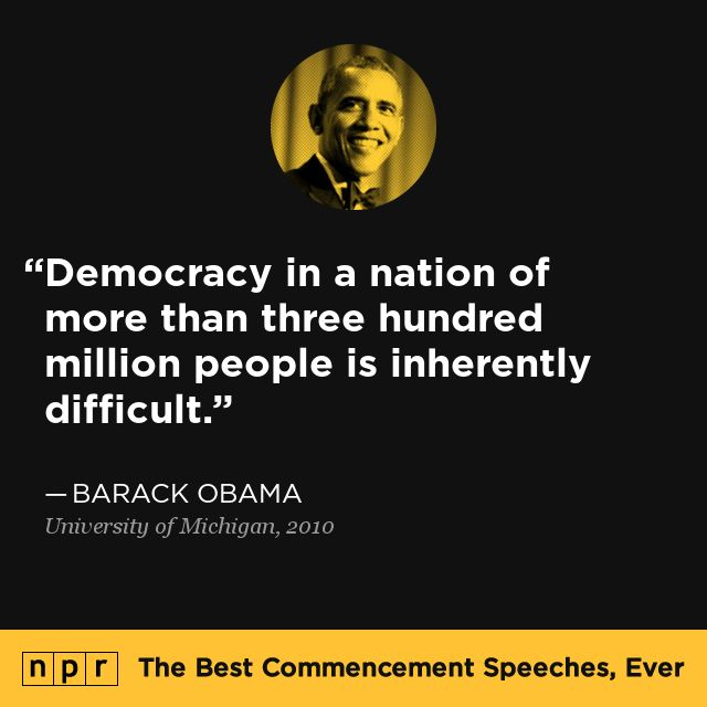 Barack Obama, 2010. From NPR's The Best Commencement Speeches, Ever.