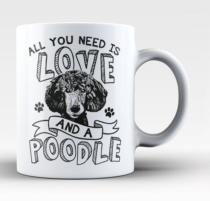 All You Need Is Love and a Poodle Coffee Mug