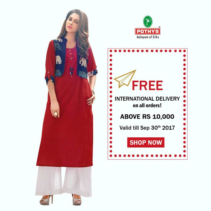Shop Rs.10, 000 and above and get free shipping from any part of the world at Pothys. Offer get ends on 30th Sep '17. Hurry now!