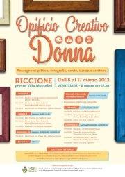 Opificio Creativo Donna, Rassegna di pittura, fotografia, danza, canto e scrittura a Villa Mussolini, Riccione. Dall'8 marzo al 17 marzo 2013. Ingresso gratuito