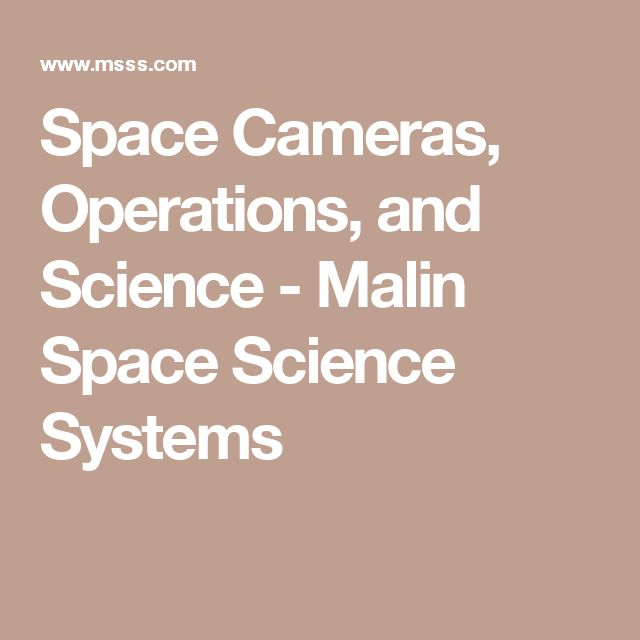 Space Cameras, Operations, and Science - Malin Space Science Systems