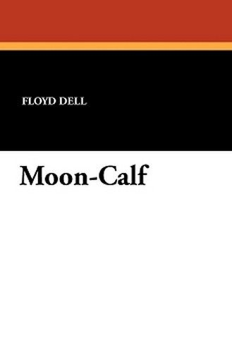 Moon-Calf, by Floyd Dell (Paperback)