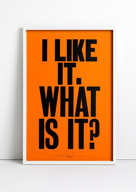 I Like It What Is It? by Anthony Burrill