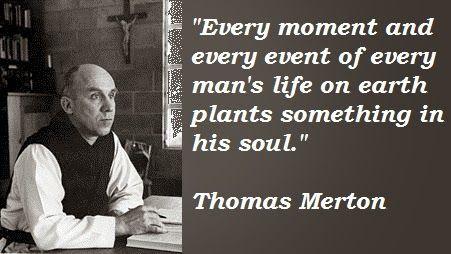 Father Thomas Merton ~Trappist Monk, poet, social activist, and mystic