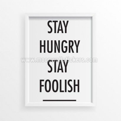 Stay Hungry Stay Foolish Poster - Moon Wall Stickers