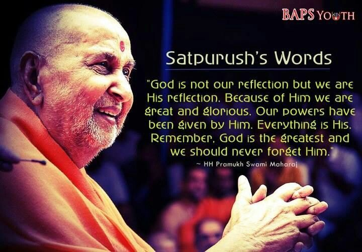 The words of His Divine Holiness Pramukh Swami Maharaj- Spiritual leader and fifth successor of Lord Swaminarayan, founder of Swaminarayan Hinduism, the main sect in Hinduism.