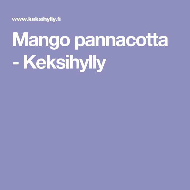 Mango pannacotta - Keksihylly