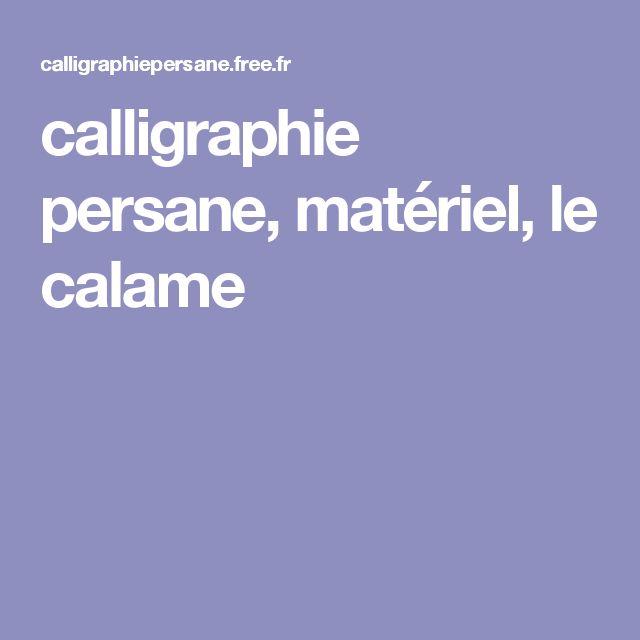 calligraphie persane, matériel, le calame