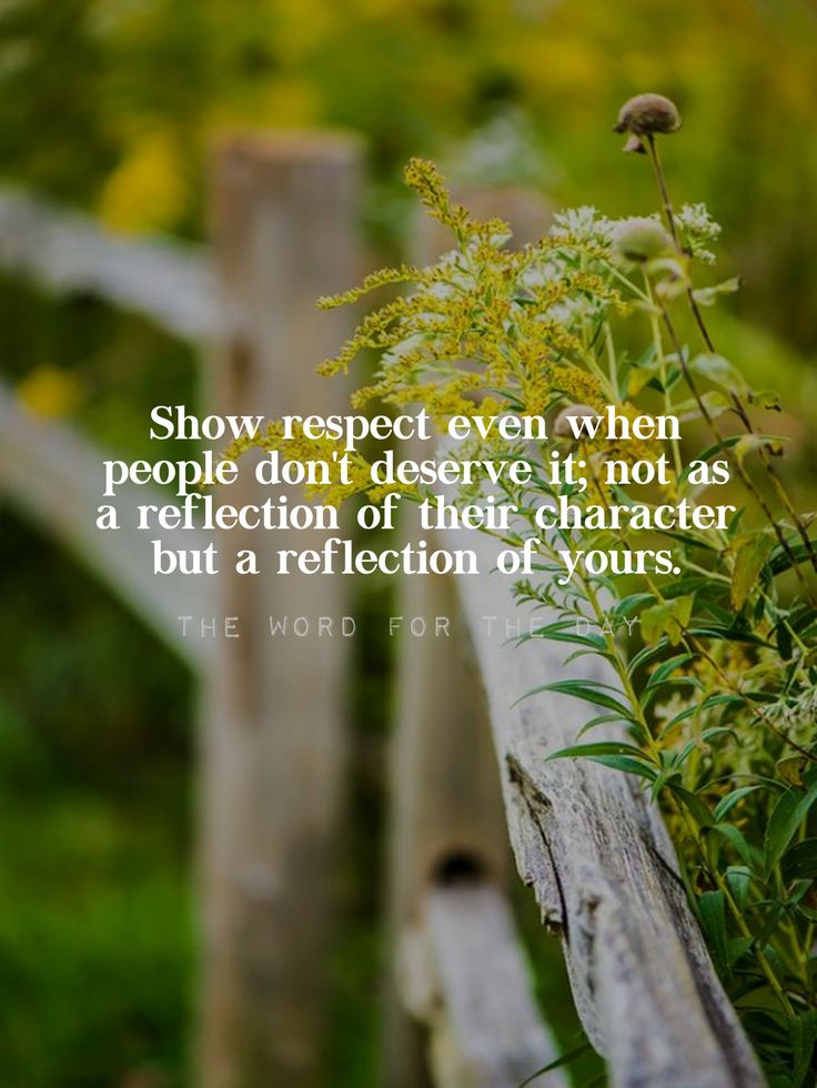 "The world has lost the value of showing respect and honouring authority. Look at what the Bible says about respecting others. Jesus said, ""If you love only those who love you, what good is that? Even gentiles do that., even as your Father in heaven..."