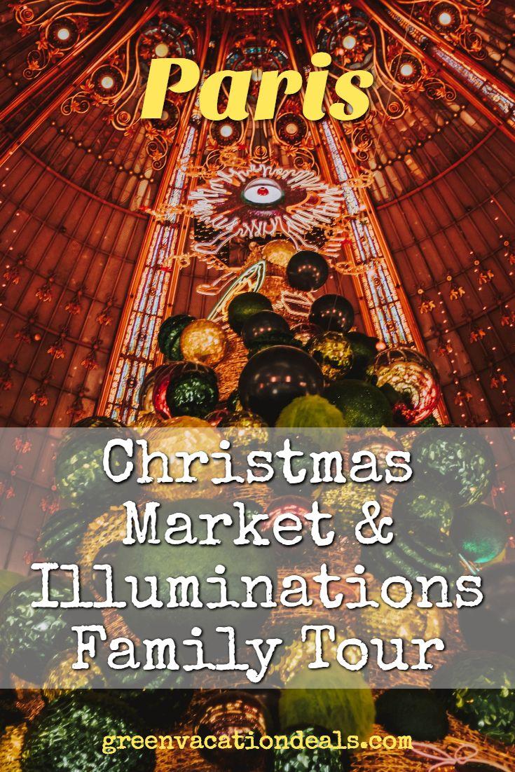 Paris Christmas Market Illuminations Family Tour Green Vacation Deals Paris Christmas Market Christmas In Paris Family Tour