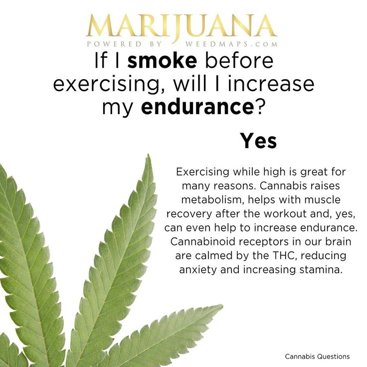 FYI...smoking weed before exercising increases your endurance...while it not only increases your metabolism but it helps your muscles to recover after a workout. I walk anywhere from 7-10 miles a day without weed but after reading this maybe I should smoke it.