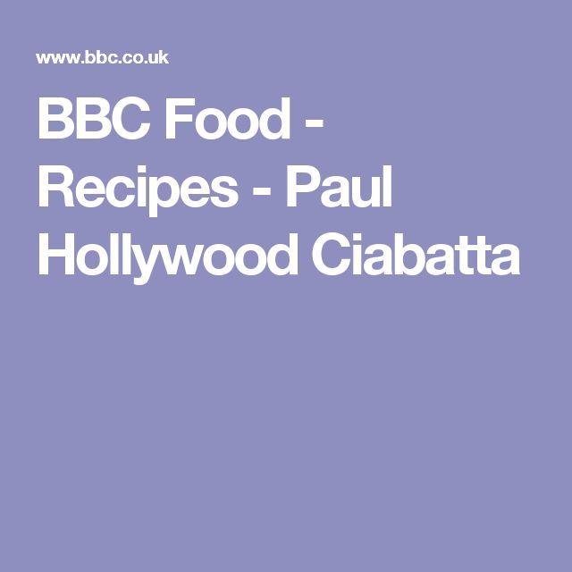 BBC Food - Recipes - Paul Hollywood Ciabatta