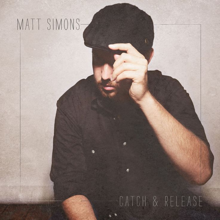 Catch & Release by matt simons - Catch & Release