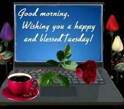 Good Morning, Wishing You A Happy And Blessed Tuesday good morning tuesday tuesday quotes good morning quotes happy tuesday good morning tuesday quotes happy tuesday morning tuesday morning facebook quotes tuesday image quotes happy tuesday good morning