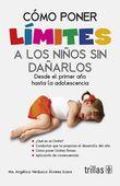 LIBROS TRILLAS: CÓMO PONER LÍMITES A LOS NIÑOS SIN DAÑARLOS DESDE ...