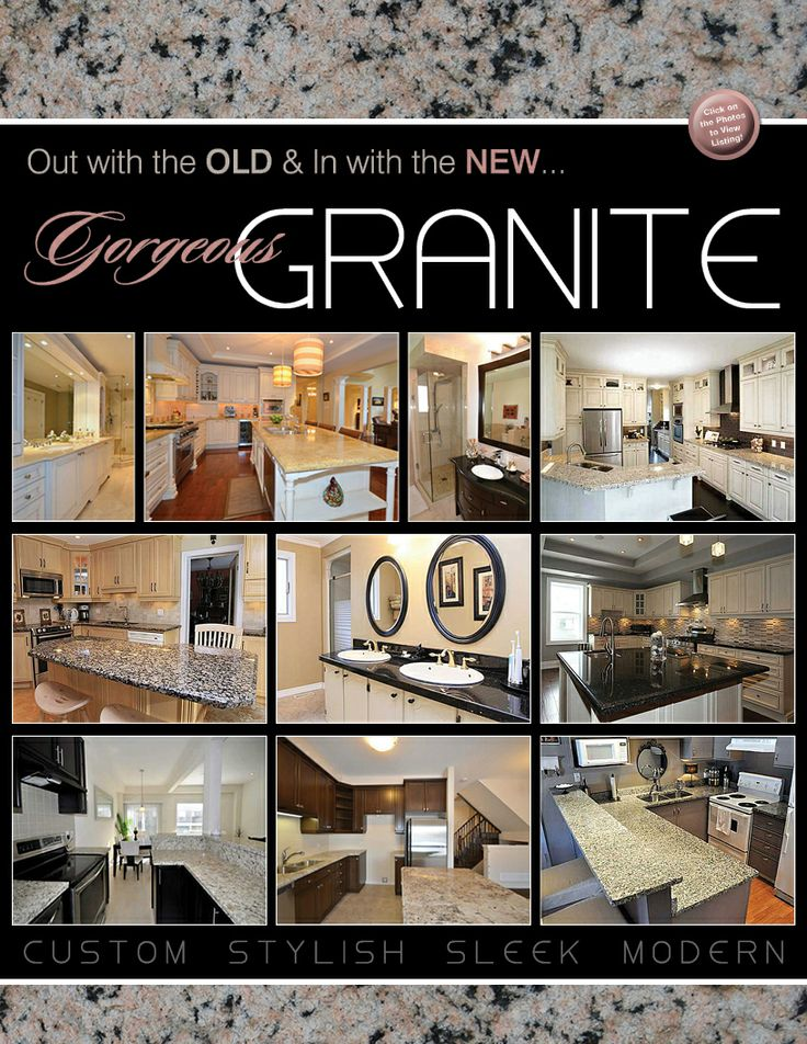 Out with the OLD and in with the NEW... Gorgeous Granite. Custom, Stylish, Sleek & Modern.