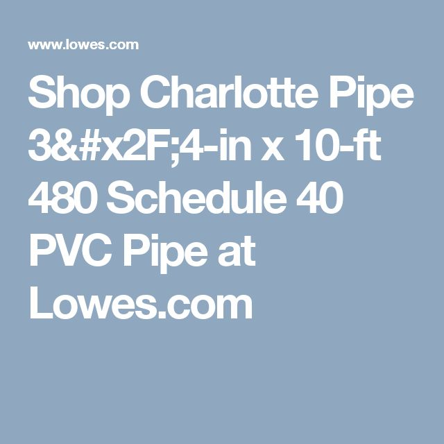 Shop Charlotte Pipe 3/4-in x 10-ft 480 Schedule 40 PVC Pipe at Lowes.com