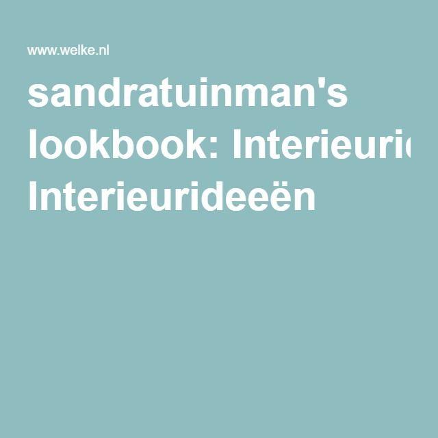 sandratuinman's lookbook: Interieurideeën