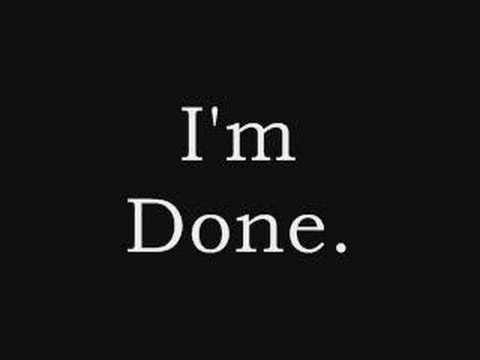 I'm Done.