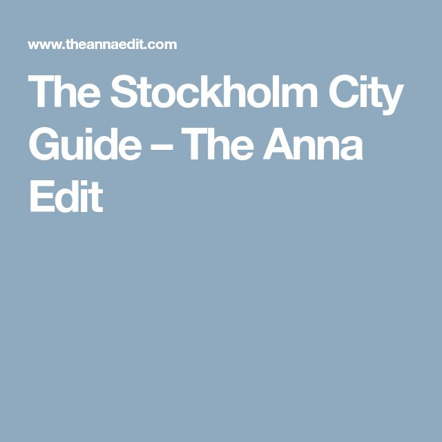 The Stockholm City Guide – The Anna Edit