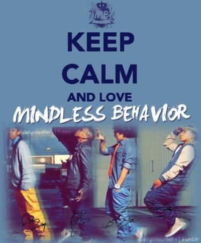 keep calm and love mindless behavior mindless ready