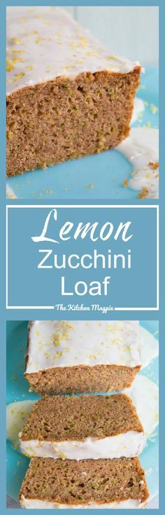 Lemon Zucchini Loaf - The Kitchen Magpie