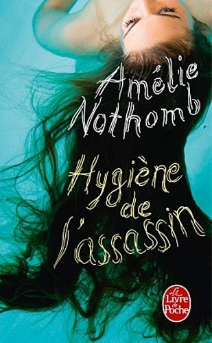 Hygiene De L'Assassin (French Edition) by Amelie Nothomb