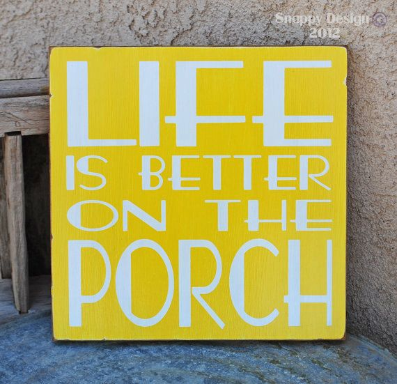 Life Is Better On The Porch Outdoor Porch Patio by snappydesign