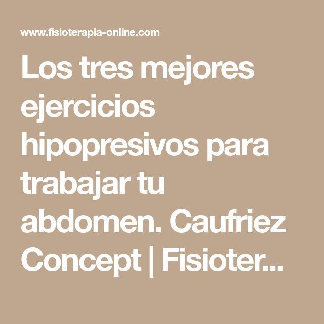 Los tres mejores ejercicios hipopresivos para trabajar tu abdomen. Caufriez Concept   Fisioterapia Online